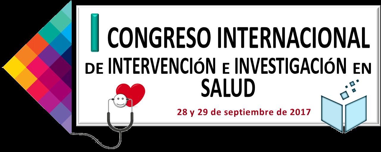 I Congreso Internacional de Intervención e Investigación en Salud. 28 y 29 de septiembre de 2017
