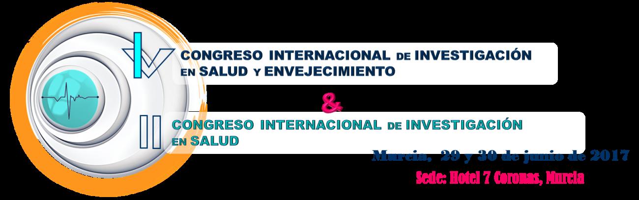 IV Congreso Internacional de Investigación en Salud y Envejecimiento & II Congreso Internacional de Investigación en Salud